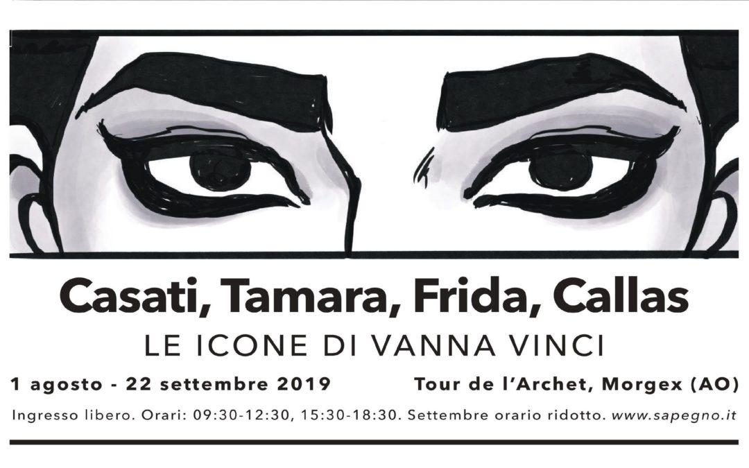 Casati, Tamara, Frida, Callas: le icone di Vanna Vinci